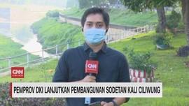 VIDEO: Pemprov DKI Lanjutkan Pembangunan Sodetan Ciliwung