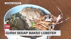 VIDEO: Gurih Sedap Bakso Lobster