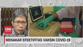 VIDEO: Menakar Efektivitas Vaksin Covid-19