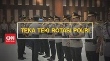VIDEO: Teka Teki Rotasi Polri