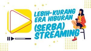 INFOGRAFIS: Lebih-Kurang Era Hiburan (Serba) Streaming