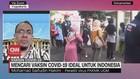VIDEO: Mencari Vaksin Covid-19 Ideal dengan Kondisi Indonesia