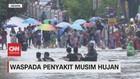 VIDEO: Waspada Penyakit Musim Hujan