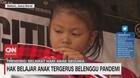 VIDEO: Hak Belajar Anak Tergerus Belenggu Pandemi