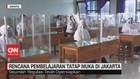 VIDEO: Rencana Pembelajaran Tatap Muka di Jakarta
