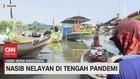 VIDEO: Nasib Nelayan di Tengah Pandemi