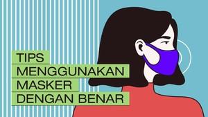 VIDEO: Tips Menggunakan Masker dengan Benar