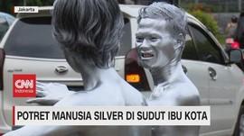 VIDEO: Potret Manusia Silver di Sudut Ibu Kota