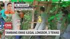 VIDEO: Tambang Emas Ilegal Longsor, 3 Orang Tewas