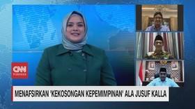 VIDEO: Menafsirkan 'Kekosongan Kepemimpinan' Ala Jusuf Kalla