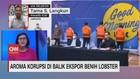 VIDEO: Aroma Korupsi di Balik Ekspor Benih Lobster