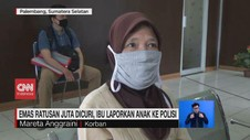 VIDEO: Emas Ratusan Juta Dicuri, Ibu Laporkan Anak ke Polisi