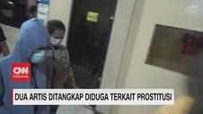 VIDEO: Dua Artis Ditangkap Diduga Terkait Prostitusi Online