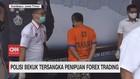 VIDEO: Polisi Bekuk Tersangka Penipuan Forex Trading
