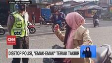 VIDEO: Disetop Polisi, Emak-emak Teriak Takbir