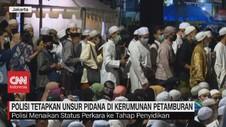 VIDEO: Polisi Tetapkan Unsur Pidana di Kerumunan Petamburan