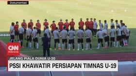 VIDEO: PSSI Khawatir Persiapan Timnas U-19