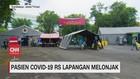 VIDEO: Pasien Covid-19 RS Lapangan Melonjak