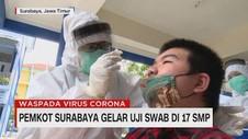 VIDEO: Pemkot Surabaya Gelar Uji Swab di 17 SMP