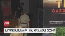 VIDEO: Buntut Kerumunan FPI, Walkot Jakpus Dicopot
