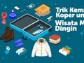 INFOGRAFIS: Trik Kemas Koper untuk Wisata Musim Dingin