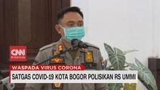 VIDEO: Satgas Covid-19 Kota Bogor Polisikan RS UMMI