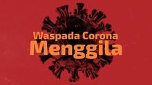 INFOGRAFIS: Waspada Corona Menggila