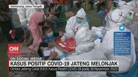 VIDEO: Kasus Covid-19 Jateng Melonjak
