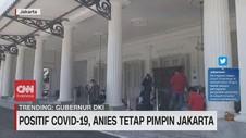 VIDEO: Positif Covid-19, Anies Tetap Pimpin Jakarta
