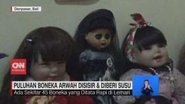 VIDEO: Puluhan Boneka Arwah Disisir & Diberi Susu