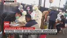 VIDEO: Testing Covid-19 di Indonesia Meningkat