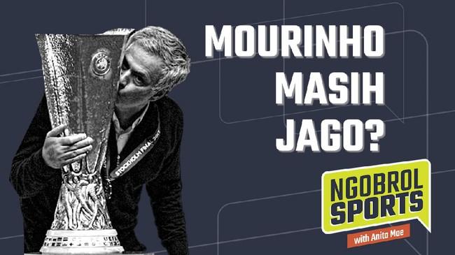 NGOBROL SPORTS: Mourinho Masih Jago?