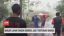 VIDEO: Banjir Lahar Dingin Semeru jadi Tontonan Warga