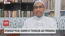 VIDEO: Ditangkap Polisi, Maaher At-Thuwailibi jadi Tersangka