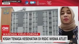VIDEO: Kisah Tenaga Kesehatan di RSDC Wisma Atlet