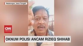 VIDEO: Viral, Oknum Polisi Ancam Rizieq Shihab