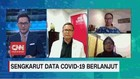 VIDEO: Sengkarut Data Covid-19 Terus Berlanjut