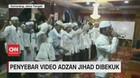 VIDEO: Penyebar Video Adzan Jihad Dibekuk Polisi