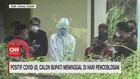 VIDEO: Positif Covid-19, Cabup Meninggal di Hari Pencoblosan