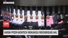 VIDEO: Vaksin Pfizer-Biontech Menunggu Rekomendasi Ahli