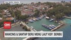 VIDEO: Mancing & Santap Seru Menu Laut Kep. Seribu
