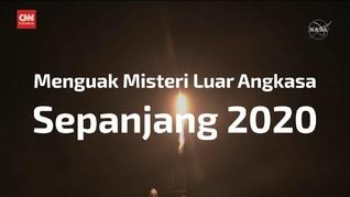 VIDEO: Menguak Misteri Luar Angkasa Sepanjang 2020