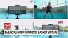 VIDEO: Babak Playoff Kompetisi Basket Virtual