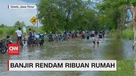 VIDEO: Banjir Rendam Ribuan Rumah di Gresik