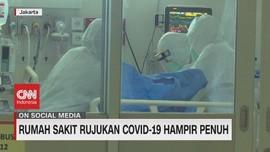 VIDEO: Rumah Sakit Rujukan Covid-19 Hampir Penuh