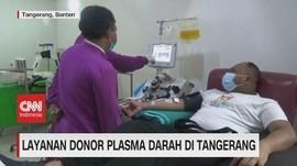 VIDEO: Layanan Donor Plasma Darah di Tangerang