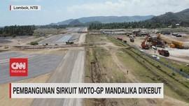 VIDEO: Pembangunan Sirkuit Moto-GP Mandalika Dikebut