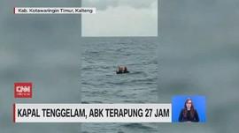 VIDEO: Kapal Tenggelam, ABK Terapung 27 Jam