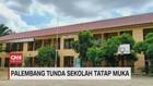 VIDEO: Palembang Tunda Sekolah Tatap Muka