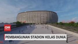 VIDEO: Pembangunan Stadion Kelas Dunia di Tanjung Priok